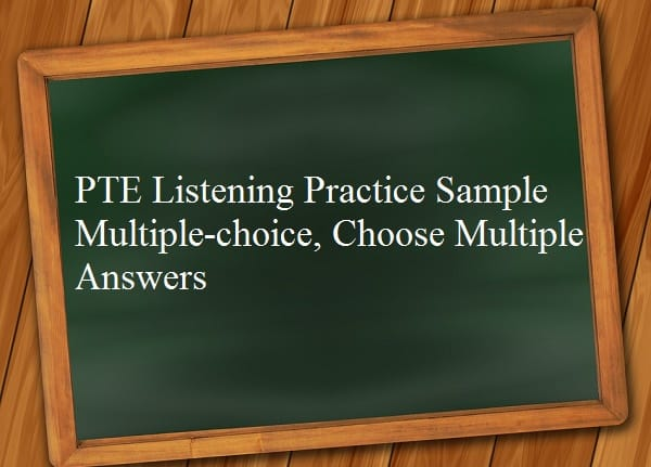 pte-academic-listening-practice-sample-multiple-choice-choose-multiple-answers