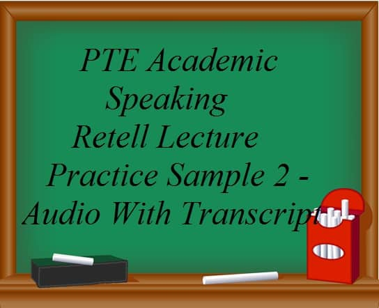 pte-academic-speaking-retell-lecture-practice-sample-2-audio-with-transcript