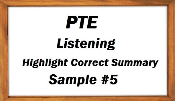 pte-academic-listening-highlight-correct-summary-practice-sample-5