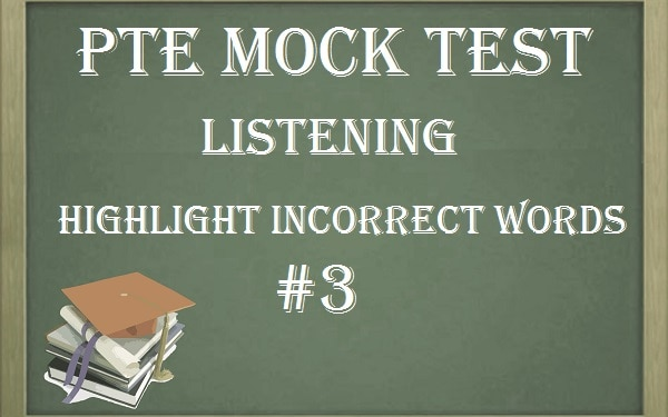 pte-mock-test-3-listening-highlight-incorrect-words