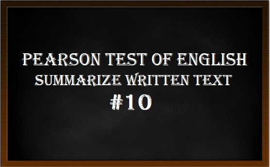 pearson-test-of-english-10-summarize-written-text-pte-academic-writing
