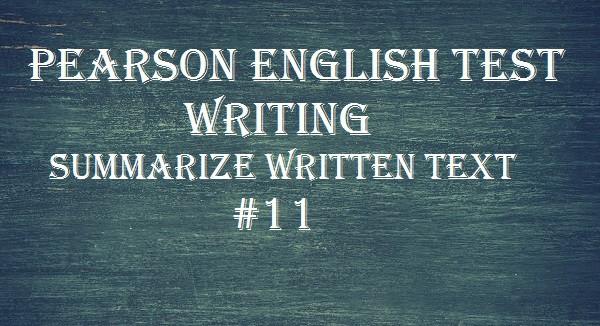 pearson-english-test-11-writing-summarize-written-text