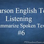 Pearson English Test 6 – Listening (Summarize Spoken Text)