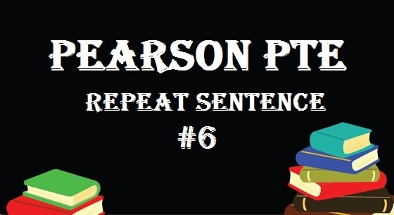 pearson-pte-speaking-test-6-repeat-sentence-pte-academic