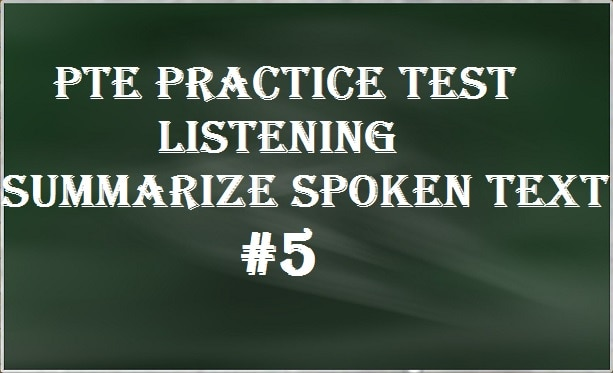 pte-practice-test-5-listening-summarize-spoken-text