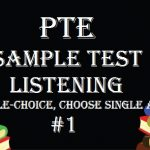 PTE Sample Test – Listening (Multiple-choice, Choose Single Answer)