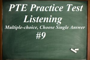 pte-practice-test-9-listening-multiple-choice-choose-single-answer
