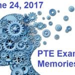 PTE Exam Memories – June 24, 2017