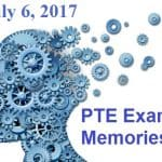 PTE Past Exam Memories – July 6, 2017