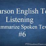 Pearson English Test 6 – Listening (Summarize Spoken Text)