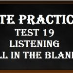PTE Practice Test 19 – Listening (Fill In The Blanks)