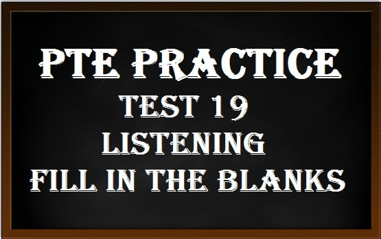 PTE Academic Listening Test 9 – Fill In The Blanks – Practice Sample