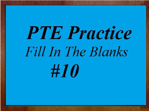 PTE Practice Test 11 – Reading (Fill In The Blanks)
