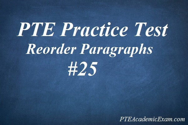 Unsolved] PTE Practice Test 26 – Reading (Reorder Paragraphs)