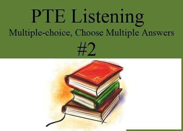 PTE Practice Test 2 - Listening (Multiple-choice, Choose Multiple