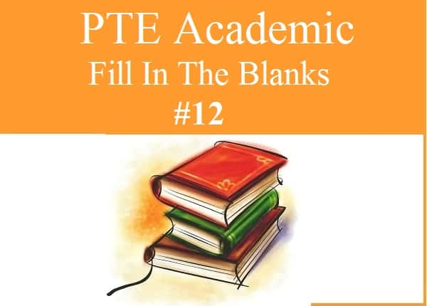 PTE Academic Reading Fill In The Blanks Practice Sample 12