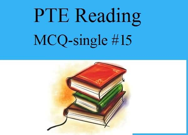 PTE Reading - Multiple Choice Single Answer Practice Test 15