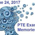 PTE Exam Memories – June 24, 2017