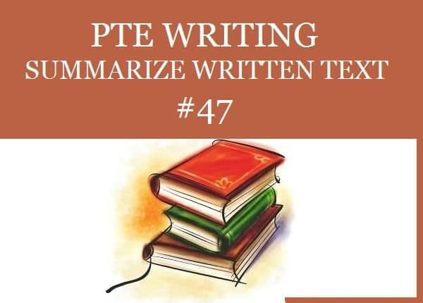 PTE Real Exam Question - Summarize Written Text 47