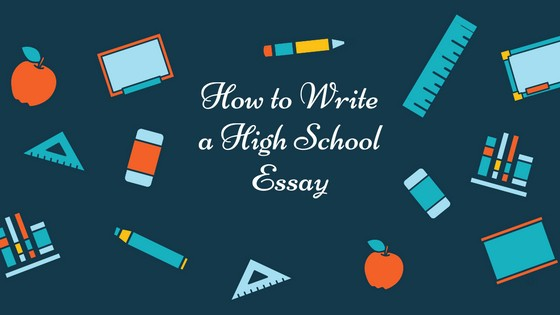 How to Write a High School Essay