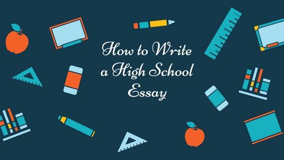 How to Write a High School Essay